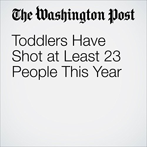 Toddlers Have Shot at Least 23 People This Year audiobook cover art