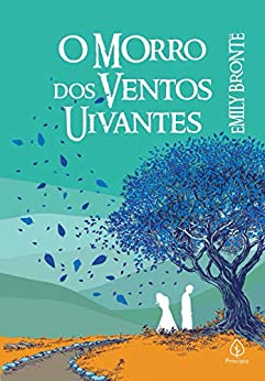 O Morro dos Ventos Uivantes (Clássicos da literatura mundial) por [Emily Bronte, João Sette Camara]