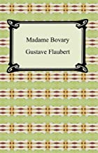 Madame Bovary [with Biographical Introduction]