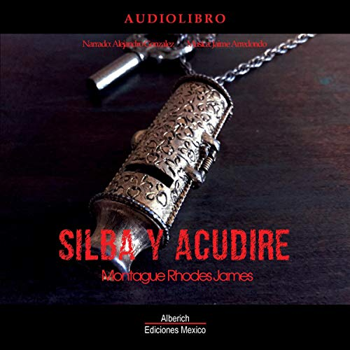 『Silba y acudire [Whistle and I'll Come]』のカバーアート
