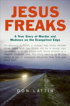 Jesus Freaks  A True Story of Murder and Madness on the Evangelical Edge