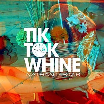 Tik Tok Whine