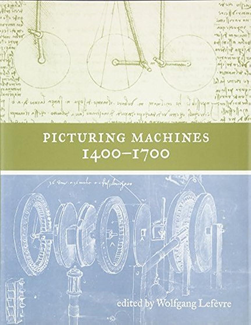 公平バースマラウイPicturing Machines 1400–1700 (Transformations: Studies in the History of Science and Technology) (English Edition)