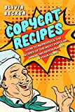 Copycat Recipes: How to Reproduce the Recipes of the Most Popular American Restaurants in your Home