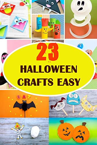 23 Halloween crafts easy: Step-By-Step Instructions For Kids: Gift for Holiday (English Edition)