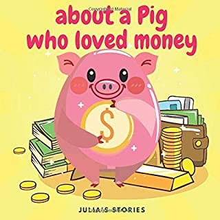 About A Pig Who Loved Money: Bedtime Story For Kids | Learn Your Children The Money Are Not Everything | Toddler Story Abo...