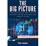 The Big Picture: The facts about the financial market and the economy - invest with the right timing (English Edition)
