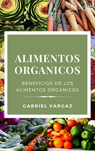 Alimentos Organicos: Beneficios de los alimentos orgánicos