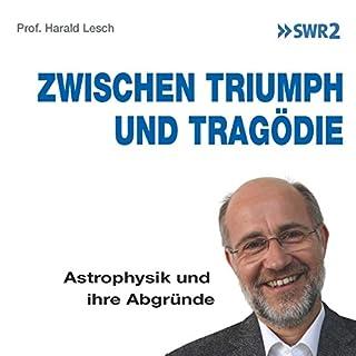 Zwischen Triumph und Tragödie: Astrophysik und ihre Abgründe Titelbild