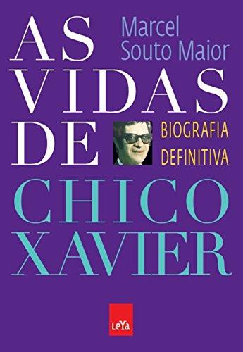 As vidas de Chico Xavier: Biografia definitiva