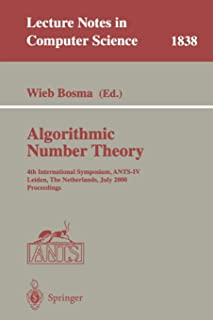 Algorithmic Number Theory: 4th International Symposium, ANTS-IV Leiden, The Netherlands, July 2-7, 2000 Proceedings (Lecture Notes in Computer Science)