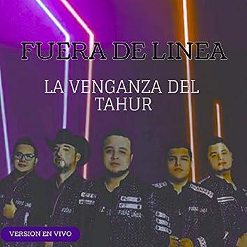 La Venganza Del Tahur (En Vivo)