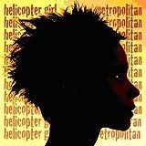 Songtexte von Helicopter Girl - Metropolitan