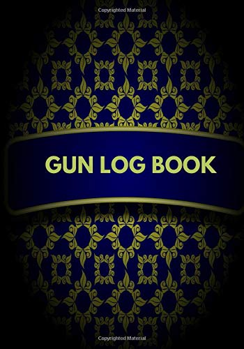 """Gun Log Book: Personal Firearms Record Log Book, Inventory, Journal, Acquisition & Disposition Insurance Organizer Logbook, Gifts for Collection ... Place 7""""x10"""" 120 pages. (Firearms Logbook)"""