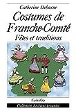 Costumes de Franche-Comté : Fêtes et traditions