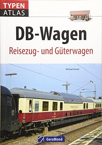 Eisenbahnwagen: Typenatlas DB-Wagen. Reisezug- und Güterwagen. Ein Handbuch aller Eisenbahnwagen der Deutschen Bahn. Kompaktüberblick für Trainspotter, Lokomotivfans und Technikbegeisterte.