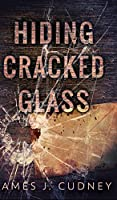 Hiding Cracked Glass (Perceptions Of Glass Book 2)