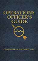 Operations Officer's Guide (The U.s. Naval Institute Blue & Gold Professional Library)