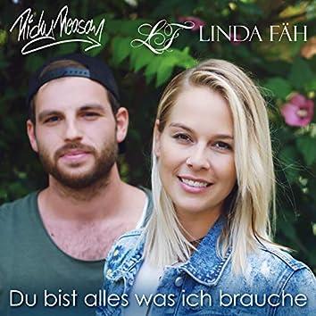 Du bist alles was ich brauche (feat. Linda Fäh)