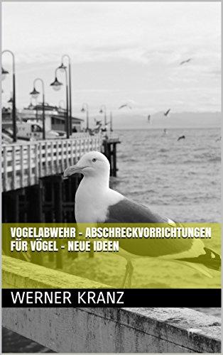 Vogelabwehr - Abschreckvorrichtungen für Vögel - Neue Ideen