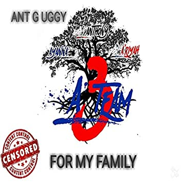 Ant G Uggy (For My Family)