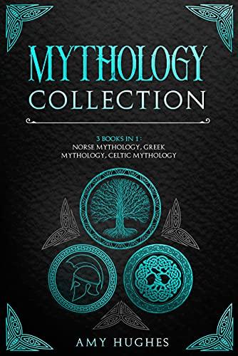 Mythology : 3 Books in 1: Greek, Celtic, Norse Mythology