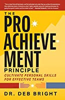 The Pro-Achievement Principle: Cultivate Personal Skills for Effective Teams