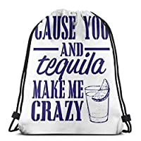 You And Tequila Make Me Crazy Drawstring Backpack Sports Gym Sackpack Travel Bag For Kids Men Women