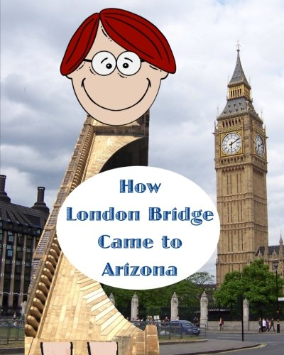 How London Bridge Came to Arizona