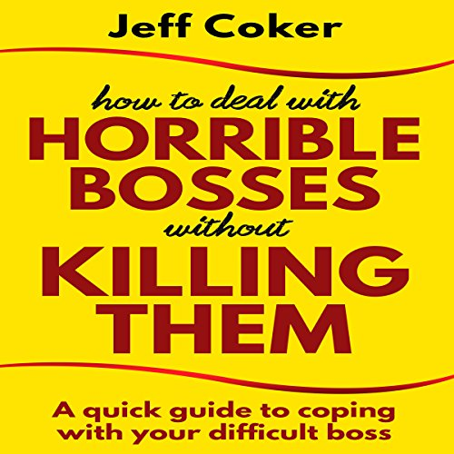 How to Deal with Horrible Bosses Without Killing Them cover art