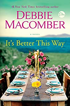 It's Better This Way: A Novel by [Debbie Macomber]