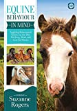 Rogers, S: Equine Behaviour in Mind: Applying Behavioural Science to the Way We Keep, Work and Care for Horses - Suzanne Rogers