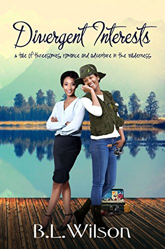 Book: Divergent Interests - A tale of threesomes, romance & adventure in the wilderness by B.L. Wilson
