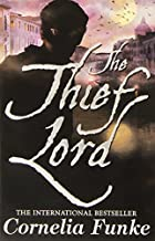 The Thief Lord by Cornelia Funke (3-Apr-2006) Paperback