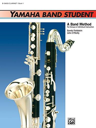 Yamaha Band Student, Book 1 for B-Flat Bass Clarinet (Yamaha Band Method) (English Edition)