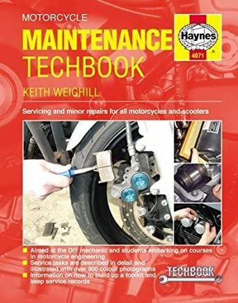 Motorcycle Maintenance Techbook: Servicing and minor repairs for all motorcycles and scooters (Haynes Techbook) by Keith Weighill(2016-03-01)
