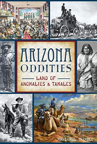 Arizona Oddities: Land of Anomalies and Tamales (American Legends)