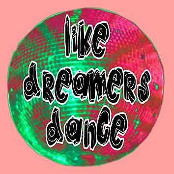 Like Dreamers Dance