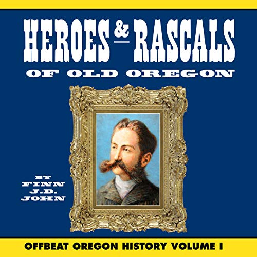 『Heroes & Rascals of Old Oregon』のカバーアート
