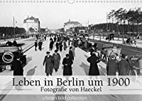 """Leben in Berlin um 1900 - Fotografie von Haeckel (Wandkalender 2022 DIN A3 quer): Fotografien der ullstein bild collection zu """"Leben in Berlin um 1900"""" (Monatskalender, 14 Seiten )"""
