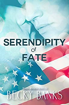 SERENDIPITY OF FATE: A Veteran's Second Chance Romance by [Becky Banks]