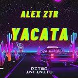 Yacata (feat. Alex Ztr)