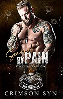 Scarred By Pain: New Orleans National Chapter (RBMC Book 2) by [Crimson Syn]