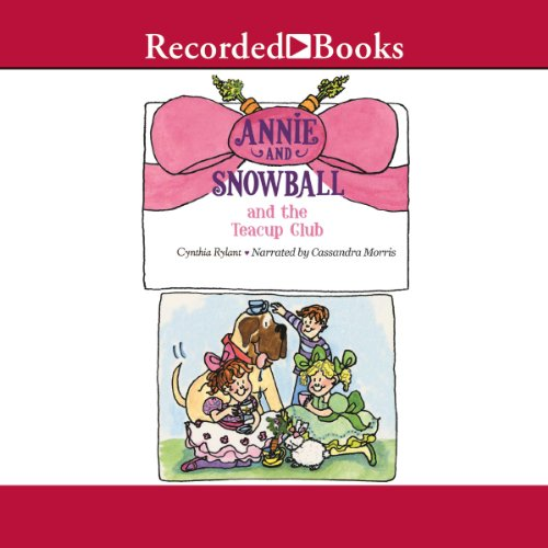 Annie and Snowball and the Teacup Club audiobook cover art