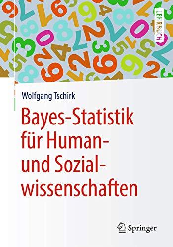 Bayes-Statistik für Human- und Sozialwissenschaften (Springer-Lehrbuch)