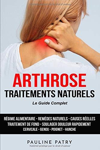 Arthrose Traitements Naturels - Le Guide...