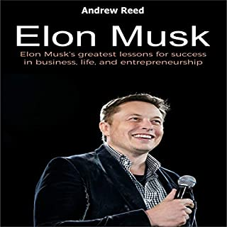 Elon Musk: Elon Musk's Greatest Lessons for Success in Business, Life, and Entrepreneurship audiobook cover art
