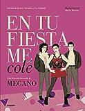 En tu fiesta me colé: Una historia ilustrada de Mecano
