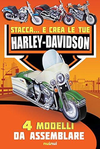 Stacca... e crea le tue Harley Davidson. Ediz. a colori