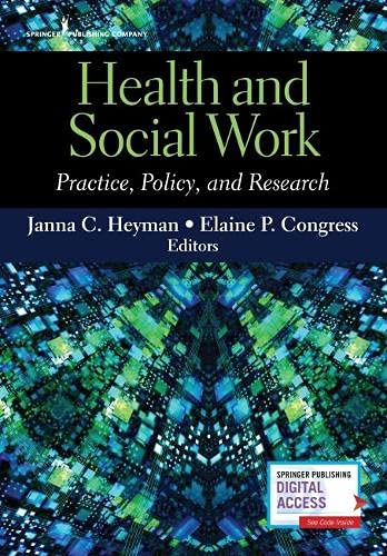 Compare Textbook Prices for Health and Social Work: Practice, Policy, and Research 1 Edition ISBN 9780826141637 by Heyman, Janna C.,Congress DSW, Elaine P.